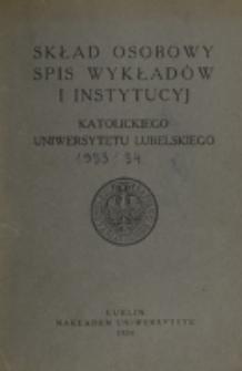 Skład Osobowy, Spis Wykładów i Instytucyj Katolickiego Uniwersytetu Lubelskiego w Roku Akad[emickim] [1933/1934]