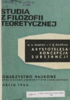 Arystotelesa koncepcja substancji : ogólna teoria i wybór tekstów / Mieczysław A. Krąpiec, Tadeusz A. Żeleźnik.