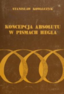 Koncepcja absolutu w pismach Hegla / Stanisław Kowalczyk.
