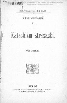 Katechizm strażacki / Antoni Szczerbowski.