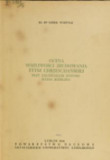 Ocena możliwości zbudowania etyki chrześcijańskiej przy założeniach systemu Maksa Schelera / Karol Wojtyła.