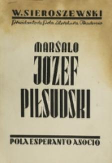 Marŝalo Józef Piłsudski : biografio / Wacław Sieroszewski ; kun permeso de l'aŭtori tradukis kaj komentariis B. Strelczyk.