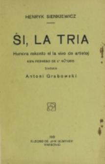 Ŝi, la tria : humora rakonto el la vivo de artistoj / Henryk Sienkiewicz ; tradukis Antoni Grabowski.