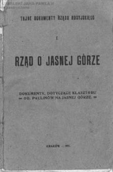 Rząd o Jasnej Górze : dokumenty, dotyczące klasztoru oo. Paulinów na Jasnej Górze.