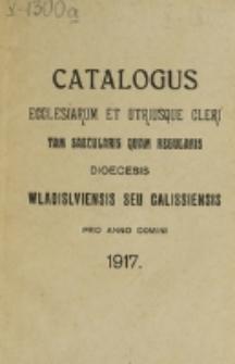 Catalogus Ecclesiarum et Utriusque Cleri tam Saecularis quam Regularis Dioecesis Vladislaviensis seu Calissiensis pro Anno Domini 1917