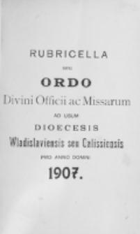 Ordo Divini Officii ad usum Universi Cleri Sæcularis Dioecesis Vladislaviensis seu Calissiensis pro Anno 1907