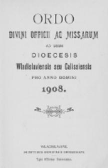 Ordo Divini Officii ad usum Universi Cleri Sæcularis Dioecesis Vladislaviensis seu Calissiensis pro Anno 1908