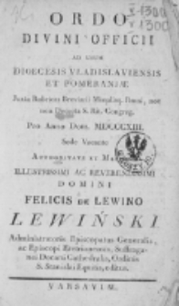 Ordo Divini Officii ad usum Diæcesis Vladislaviensis & Pomeraniæ Juxta Rubr. Breviarii, Missalisque Romani, nec Non Decreta S. R. Congregationis pro Anno Domini 1813