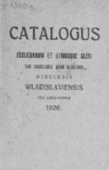 Catalogus Ecclesiarum et Utriusque Cleri tam Saecularis quam Regularis Dioecesis Vladislaviensis pro Anno Domini 1926