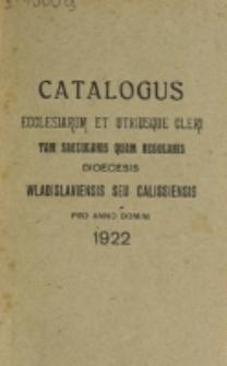 Catalogus Ecclesiarum et Utriusque Cleri tam Saecularis quam Regularis Dioecesis Vladislaviensis seu Calissiensis pro Anno Domini 1922