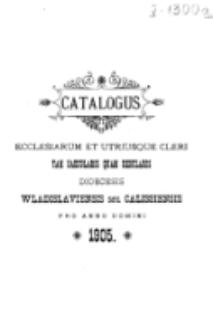 Catalogus Ecclesiarum et Utriusque Cleri tam Saecularis quam Regularis Dioecesis Vladislaviensis seu Calissiensis pro Anno Domini 1905