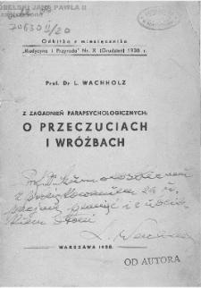 Z zagadnień parapsychologicznych : o przeczuciach i wróżbach / L. Wachholz.