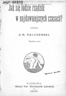 Jak się ludzie rządzili w najdawniejszych czasach? / napisał Z. R. Walczewski.