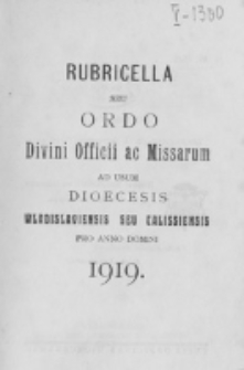 Ordo Divini Officii ad usum Universi Cleri Sæcularis Dioecesis Vladislaviensis seu Calissiensis pro Anno 1919