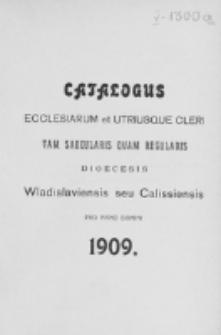 Catalogus Ecclesiarum et Utriusque Cleri tam Saecularis quam Regularis Dioecesis Vladislaviensis seu Calissiensis pro Anno Domini 1909