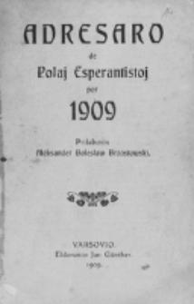 Adresaro de polaj esperantistoj por 1909 / prilaboris Aleksander Bolesław Brzostowski.