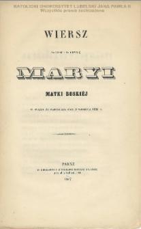 Wiersz na cześć i chwałę Maryi Matki Boskiej w świeto Jej narodzenia dnia 8 wrzesnia 1847 r. / [T.D.J.]