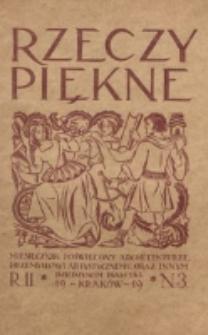 Rzeczy Piękne : miesięcznik poświęcony architekturze, rzeźbie, malarstwu, ochronie zabytków, kościelnictwu i rzemiosłom. R. 1, nr 3 (1918)