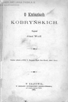 O kniaziach Kobryńskich / napisał Józef Wolff.