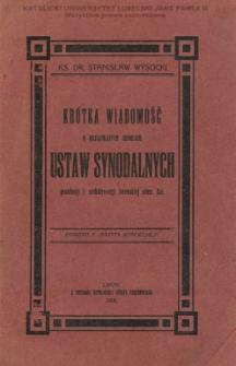 Krótka wiadomość o drukowanych zbiorach Ustaw Synodalnych prowincyi i archidyecezyi lwowskiej obrz. łać. / Stanisław Wysocki.