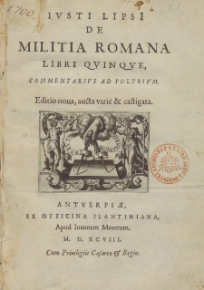 Ivsti LipsI[i] De Militia Romana Libri Qvinqve, : Commentarivs Ad Polybivm.