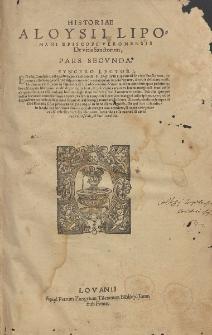 Historiae Aloysii Lipomani, episcopi Veronensis De Vitis Sanctorvm Pars [...]. Ps 2.