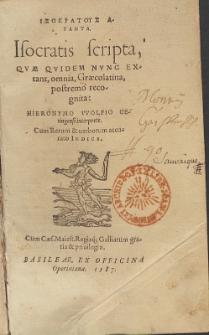 Isokratous Hapanta = Isocratis scripta, Qvæ Qvidem Nvnc Extant omnia Græcolatina, postremo recognita / Hieronymo Wolfio Oetingensi interprete ; Cum Rerum & uerborum [...] Indice.