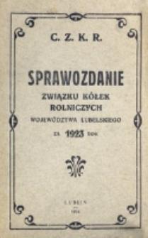 Sprawozdanie Związku Kółek Rolniczych Województwa Lubelskiego za 1923 Rok / C.Z.K.R.