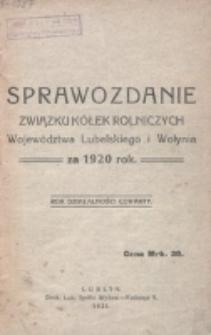 Sprawozdanie Związku Kółek Rolniczych Województwa Lubelskiego i Wołynia za 1920 Rok.