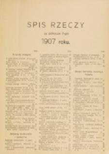 Świat : [pismo tygodniowe ilustrowane poświęcone życiu społecznemu, literaturze i sztuce. R. 2 (1907), Spis rzeczy za półrocze II-gie 1907 roku.