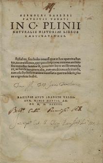 Hermolai Barbari Patritii Veneti In C Plini Naturalis Historiae Libros Castigationes : Syllabus, sive Index omnium quæ in hoc opere [...] licebit.