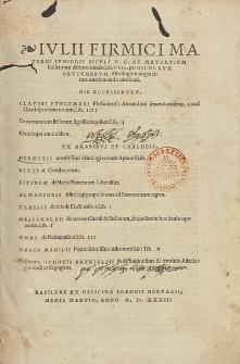 Ivlii Firmici Materni Ivnioris Sicvli V. C. Ad Mavoryivm Lollianum Astronmicōn Lib. VIII. / per Nicolavm Prvcknervm [...].