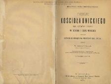 Dzieje Kościoła unickiego na Litwie i Rusi w XVIII i XIX wieku uważane głównie ze względu na przyczyny jego upadku. [Cz. 1] / napisał Edward Likowski.