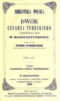 Dwór cesarza tureckiego i rezydencya jego w Konstantynopolu / opisany przez Szymona Starowolskiego ; wydanie Kazimierza Józefa Turowskiego.