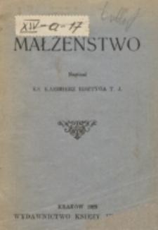 Małżeństwo / napisał ks. Kazimierz Bisztyga T.J.