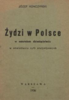 Żydzi w Polsce w ostatnim dziesięcioleciu w oświetleniu cyfr statystycznych / Józef Konczyński.