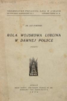 Rola wojskowa Lublina w dawnej Polsce : (szkic) / Jan Kamiński.