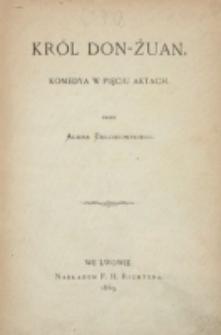 Król Don-Żuan : komedya w pięciu aktach / przez Adama Bełcikowskiego.