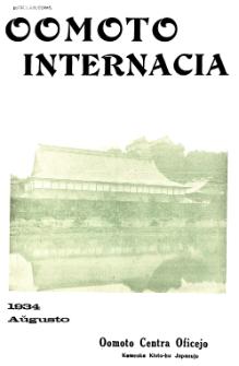 Oomoto Internacia : monata organo de la Universala Homama Asocio. Jaro 10, n-ro 8=108 (1934)