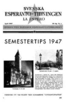 Lâ Espero : officiellt organ för Svenska Esperanto-Förbundet (S.E.F.) : organ för Esperanto-rörelsen i Sverige. Arg. 35, nr 4 (April 1947)