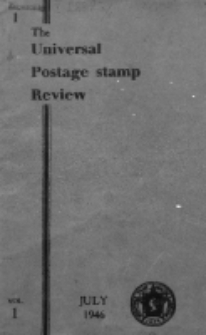 The Universal Postage Stamp Review. Vol. 1, no 1 (July-August 1946)