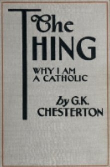 The Thing : why I am a Catholic
