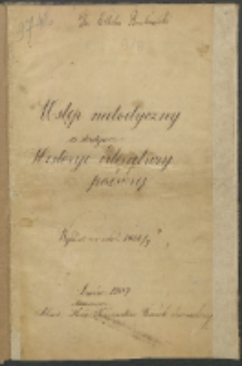 Wstęp metodyczny do studium Historyi literatury polskiej, Wykład z r. szkol. 1906/1907
