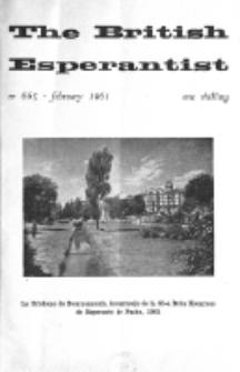 The British Esperantist : the official organ of the British Esperanto Association. Vol. 57, no 665 (February 1961)