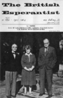 The British Esperantist : the official organ of the British Esperanto Association. Vol. 60, no 700 (April (1964)