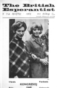 The British Esperantist : the official organ of the British Esperanto Association. Vol. 65, no 754 (April-May 1969)
