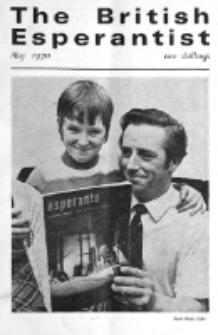 The British Esperantist : the official organ of the British Esperanto Association. Vol. 66, no 765 (May 1970)