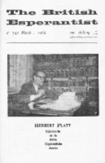 The British Esperantist : the official organ of the British Esperanto Association. Vol. 64, no 742 (March 1968)