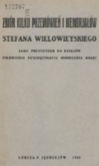 Zbiór kilku przemówień i memorjałów Stefana Wielowieyskiego jako przyczynek do dziejów pierwszego dziesięciolecia odrodzenia kraju / Stefan Wielowieyski.