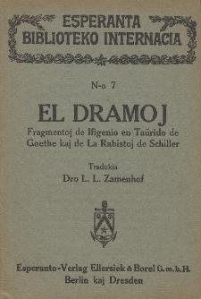 El dramoj : fragmentoj de Ifigenio en Taŭrido de Goethe kaj de la Rabistoj de Schiller.